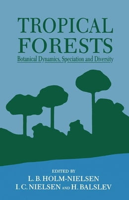 Book Tropical Forests: Botanical Dynamics, Speciation & Diversity by Unknown, Author