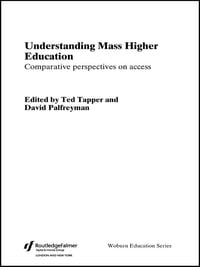 Understanding Mass Higher Education: Comparative Perspectives on Access