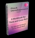 A Workbook For Think And Grow Rich: The Ultimate Workbook For The Ultimate Book by Matthew Pinckley