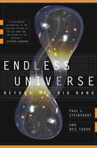 Endless Universe: Beyond the Big Bang by Paul J. Steinhardt