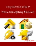 Comprehensive Guide to Home Remodeling Business 1e8d73ec-ddbc-43ab-ae1a-c817904bd5b0