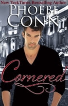 Cornered by Phoebe Conn