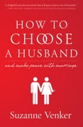 How to Choose a Husband 74a6f7be-83a7-458a-84d1-d283f0a57454