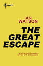 The Great Escape by Ian Watson