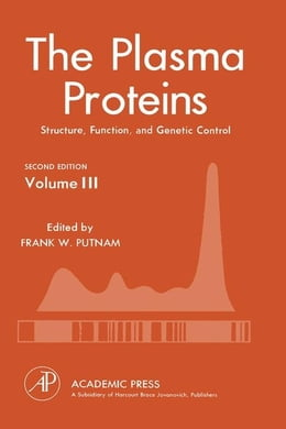 Book The Plasma Proteins V3: Structure, Function, and Genetic Control by Putnam, Frank