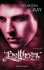 Balthazar: Roman by Claudia Gray