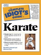 The Complete Idiot's Guide to Karate by Edmond Otis