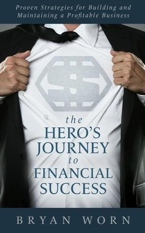 The Hero's Journey to Financial Success