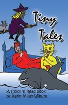 Tiny Tales by Karin Miller Wiburg