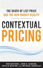 Contextual Pricing: The Death of List Price and the New Market Reality: The Death of List Price and…
