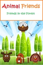 Animal Friends: Friends in the Forest by J.G. Summers