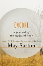 Encore: A Journal of the Eightieth Year by May Sarton