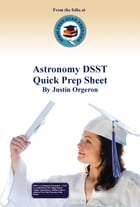 Astronomy DSST Quick Prep Sheet by Justin Orgeron