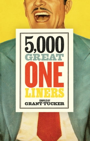 5, 000 Great One Liners