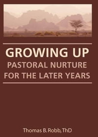 Growing Up: Pastoral Nurture for the Later Years