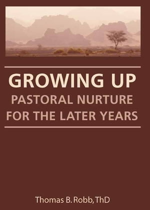 Growing Up Pastoral Nurture for the Later Years