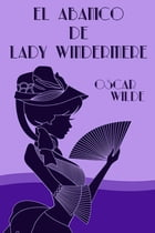 El abanico de Lady Windermere by Oscar Wilde