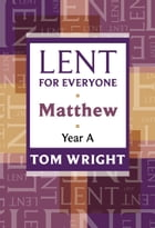 Lent for Everyone, Matthew Year A by Tom Wright
