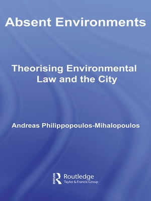 Absent Environments Theorising Environmental Law and the City