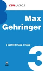O sucesso passo a passo by Max Gehringer