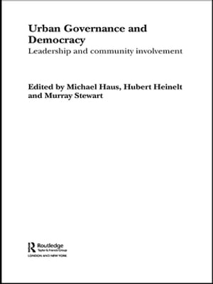 Urban Governance and Democracy Leadership and Community Involvement