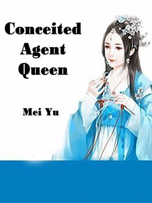 Conceited Agent Queen: Volume 3