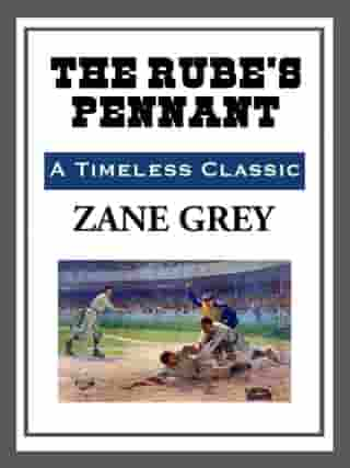 The Rube's Pennant by Zane Grey