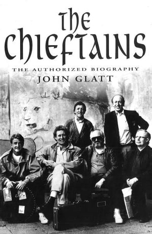 The Chieftains The Authorised Biography