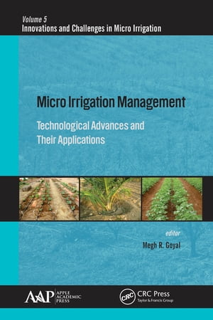 Micro Irrigation Management Technological Advances and Their Applications