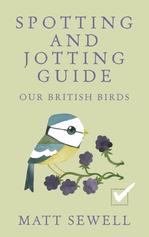 Spotting and Jotting Guide Our British Birds