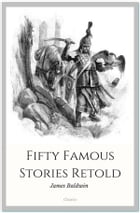 Fifty Famous Stories Retold by James Baldwin