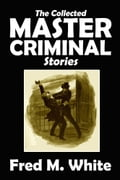 The Collected Master Criminal Stories eccc5788-4c09-4c9c-9a0c-d2e958d1be29