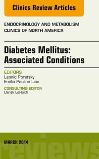 Diabetes Mellitus: Associated Conditions, An Issue of Endocrinology and Metabolism Clinics of North…