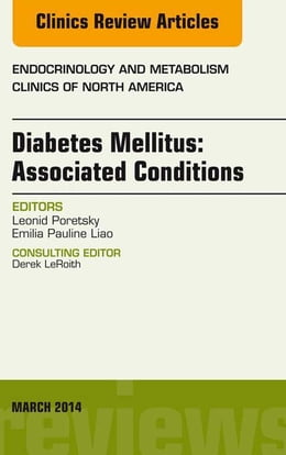 Book Diabetes Mellitus: Associated Conditions, An Issue of Endocrinology and Metabolism Clinics of North… by Leonid Poretsky