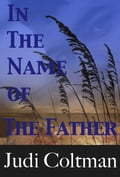 In The Name of The Father 610305bf-881b-4581-972b-2092df3adefe