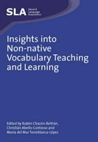 Insights into Non-native Vocabulary Teaching and Learning by Chacon-Beltran, Ruben, Abello-Contesse, Christian and Torreblanca-Lopez, Maria del Mar (eds)