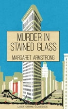 Murder in Stained Glass: A Miss Trumble Murder Mystery by Margaret Armstrong