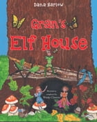 GRANS ELF HOUSE by Dana Harlow