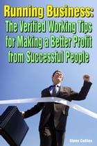 Running Business: The Verified Working Tips for Making a Better Profit from Successful People by Steve Collins
