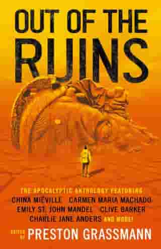 Out of the Ruins: The Apocalyptic Anthology de China Miéville
