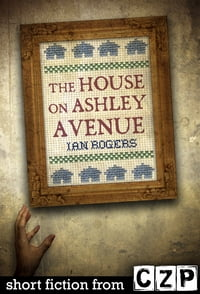 The House on Ashley Avenue: Short Story