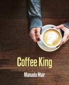 Coffee King by Manuela Mair