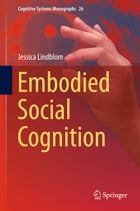 Embodied Social Cognition by Jessica Lindblom