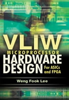 VLIW Microprocessor Hardware Design: On ASIC and FPGA