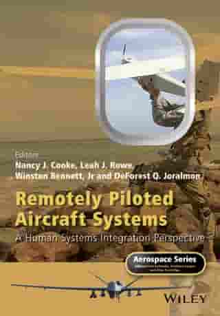 Remotely Piloted Aircraft Systems: A Human Systems Integration Perspective by Nancy J. Cooke