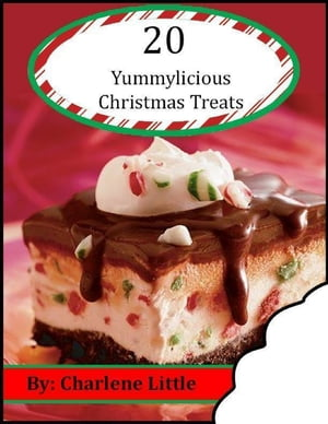 20 Yummylicious Christmas Treat Recipes