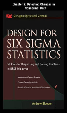Book Design for Six Sigma Statistics, Chapter 9 - Detecting Changes in Nonnormal Data by Andrew Sleeper