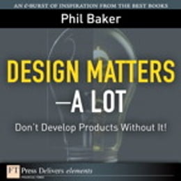 Book Design Matters--A Lot: Don't Develop Products Without It! by Phil Baker