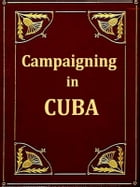 Campaigning in Cuba by George Kennan
