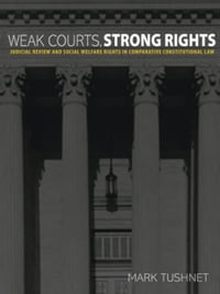 Weak Courts, Strong Rights: Judicial Review and Social Welfare Rights in Comparative Constitutional…
